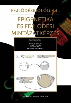 Fejlődésbiológia II. Epigenetika és fejlődési mintázatképzés