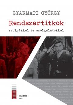 Gyarmati György: Rendszertitkok - szolgákkal és szolgálatokkal