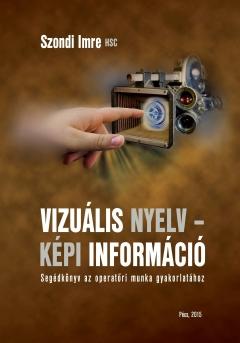 Szondi Imre: Vizuális nyelv - képi információ