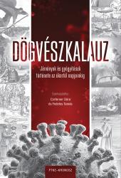 Czeferner Dóra–Fedeles Tamás (szerk.):  Dögvészkalauz. Járványok és gyógyításuk története az ókortól napjainkig