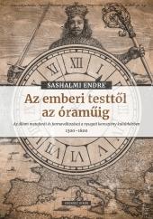 Sashalmi Endre: Az emberi testtől az óraműig