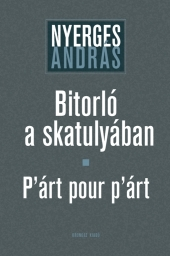 Nyerges András: Bitorló a skatulyában - P'árt pour p'árt