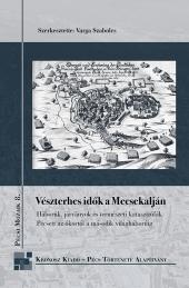 Varga Szabolcs (szerk.): Vészterhes idők a Mecsekalján