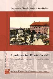 A dualizmus kori Pécs történetéből. Városgazdálkodás - társasági élet - szegénypolitika