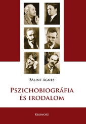 Bálint Ágnes: Pszichobiográfia és irodalom