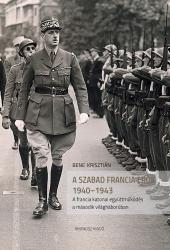 Bene Krisztián: Szabad Francia Erők 1940-1943
